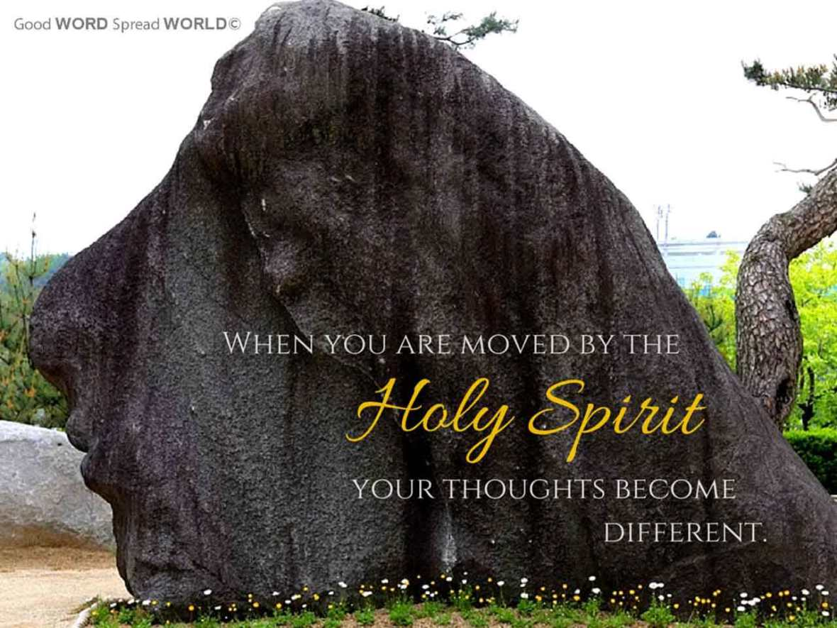 when-you-are-moved-by-the-holy-spirit-your-thoughts-become-different
